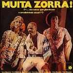 MUITA ZORRA ! / Trio Mocoto